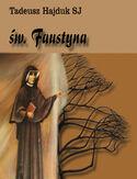 Święta Faustyna nauczycielką życia duchowego