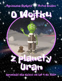 -67% na ebooka O Wojtku z planety Uran. Do końca dnia (28.10.2021) za  9,90 zł