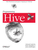 Ebook Programming Hive. Data Warehouse and Query Language for Hadoop