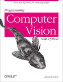 Programming Computer Vision with Python. Tools and algorithms for analyzing images