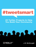 Ebook #tweetsmart. 25 Twitter Projects to Help You Build Your Community