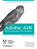 Ebook AIR for Javascript Developers Pocket Guide. Getting Started with Adobe AIR