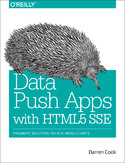 Ebook Data Push Apps with HTML5 SSE. Pragmatic Solutions for Real-World Clients