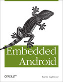 Ebook Embedded Android. Porting, Extending, and Customizing
