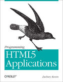 Ebook Programming HTML5 Applications. Building Powerful Cross-Platform Environments in JavaScript