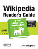 Ebook Wikipedia Reader's Guide: The Missing Manual. The Missing Manual