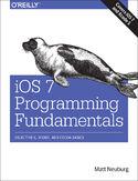 iOS 7 Programming Fundamentals. Objective-C, Xcode, and Cocoa Basics