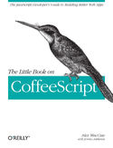 Ebook The Little Book on CoffeeScript. The JavaScript Developer's Guide to Building Better Web Apps