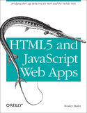 HTML5 and JavaScript Web Apps. Bridging the Gap Between the Web and the Mobile Web