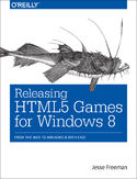 Ebook Releasing HTML5 Games for Windows 8
