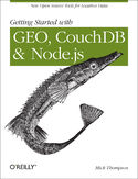 Ebook Getting Started with GEO, CouchDB, and Node.js. New Open Source Tools for Location Data