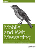 Ebook Mobile and Web Messaging. Messaging Protocols for Web and Mobile Devices