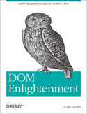 Ebook DOM Enlightenment. Exploring JavaScript and the Modern DOM
