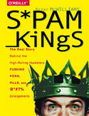 Ebook Spam Kings. The Real Story Behind the High-Rolling Hucksters Pushing Porn, Pills, and %*@)# Enlargements