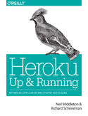 Ebook Heroku: Up and Running. Effortless Application Deployment and Scaling