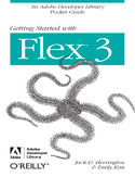 Getting Started with Flex 3. An Adobe Developer Library Pocket Guide for Developers