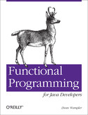 Ebook Functional Programming for Java Developers. Tools for Better Concurrency, Abstraction, and Agility