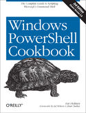 Ebook Windows PowerShell Cookbook. The Complete Guide to Scripting Microsoft's Command Shell. 3rd Edition