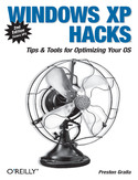 Ebook Windows XP Hacks. Tips & Tools for Customizing and Optimizing Your OS. 2nd Edition