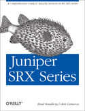 Ebook Juniper SRX Series. A Comprehensive Guide to Security Services on the SRX Series
