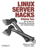Ebook Linux Server Hacks, Volume Two. Tips & Tools for Connecting, Monitoring, and Troubleshooting