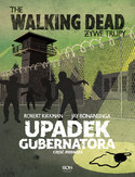 Ebook The Walking Dead. Żywe Trupy. Upadek Gubernatora cz. 1