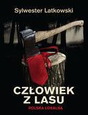 -34% na ebooka Człowiek z lasu. Polska lokalna. Do końca dnia (20.09.2019) za  9,90 zł