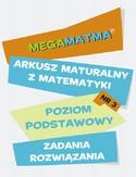 Matematyka-Arkusz maturalny. MegaMatma nr 3. Poziom podstawowy. Zadania z rozwiązaniami