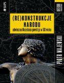 -75% na ebooka (Re)konstrukcje narodu. Odwieczna Macedonia powstaje w XXI wieku. Do końca dnia (15.06.2019) za  9,90 zł