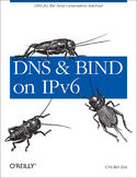 Ebook DNS and BIND on IPv6. DNS for the Next-Generation Internet