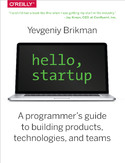 Ebook Hello, Startup. A Programmer's Guide to Building Products, Technologies, and Teams