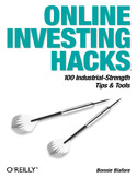 Online Investing Hacks. 100 Industrial-Strength Tips & Tools