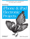 Ebook Building iPhone and iPad Electronic Projects. Real-World Arduino, Sensor, and Bluetooth Low Energy Apps in techBASIC