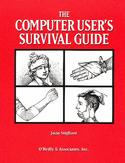 The Computer User's Survival Guide. Staying Healthy in a High Tech World