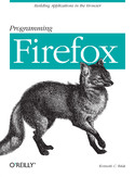 Ebook Programming Firefox. Building Rich Internet Applications with XUL