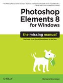 Ebook Photoshop Elements 8 for Windows: The Missing Manual. The Missing Manual