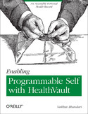 Enabling Programmable Self with HealthVault. An Accessible Personal Health Record
