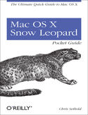 Mac OS X Snow Leopard Pocket Guide. The Ultimate Quick Guide to Mac OS X