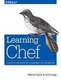 Ebook Learning Chef. A Guide to Configuration Management and Automation