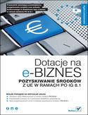 Dotacje na e-biznes. Pozyskiwanie środków z UE w ramach PO IG 8.1