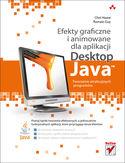 Księgarnia Efekty graficzne i animowane dla aplikacji Desktop Java. Tworzenie atrakcyjnych programów