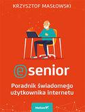 -30% na ebooka E-senior. Poradnik świadomego użytkownika internetu. Do końca dnia (21.01.2020) za 12,45 zł