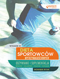 Dieta sportowców wytrzymałościowych. Odżywianie i suplementacja. Wydanie III