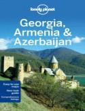Gruzja Armenia Azerbejdżan  (Georgia Armenia Azerbaijan). Lonely Planet