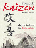 Filozofia Kaizen. Małymi krokami ku doskonałości