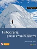 Księgarnia Fotografia górska i wspinaczkowa. Od inspiracji do obrazu