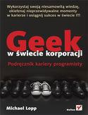 -75% na ebooka Geek w świecie korporacji. Podręcznik kariery programisty. Do końca dnia (13.11.2019) za  9,90 zł