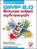 Księgarnia GIMP 2.0. Edycja zdjęć cyfrowych