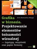 Księgarnia Grafika w biznesie. Projektowanie elementów tożsamości wizualnej - logotypy, wizytówki oraz papier firmowy. Wydanie II