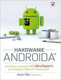 Księgarnia Hakowanie Androida. Kompletny przewodnik XDA Developers po rootowaniu, ROM-ach i kompozycjach